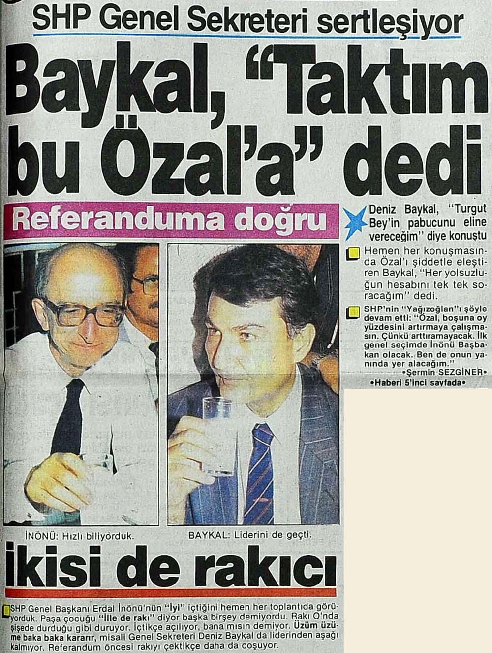 Baykal, ''Taktım bu Özal'a''