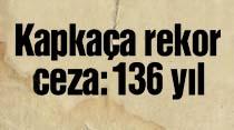 Kapkaça rekor ceza: 136 yıl