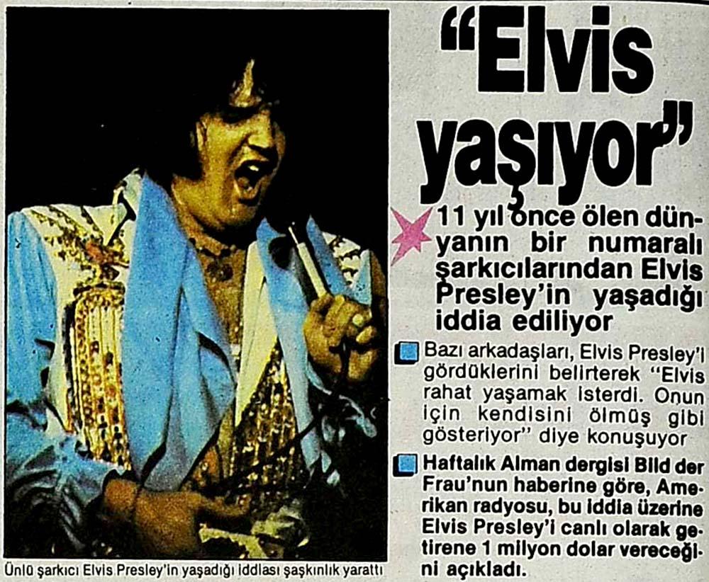 ''Elvis yaşıyor''
