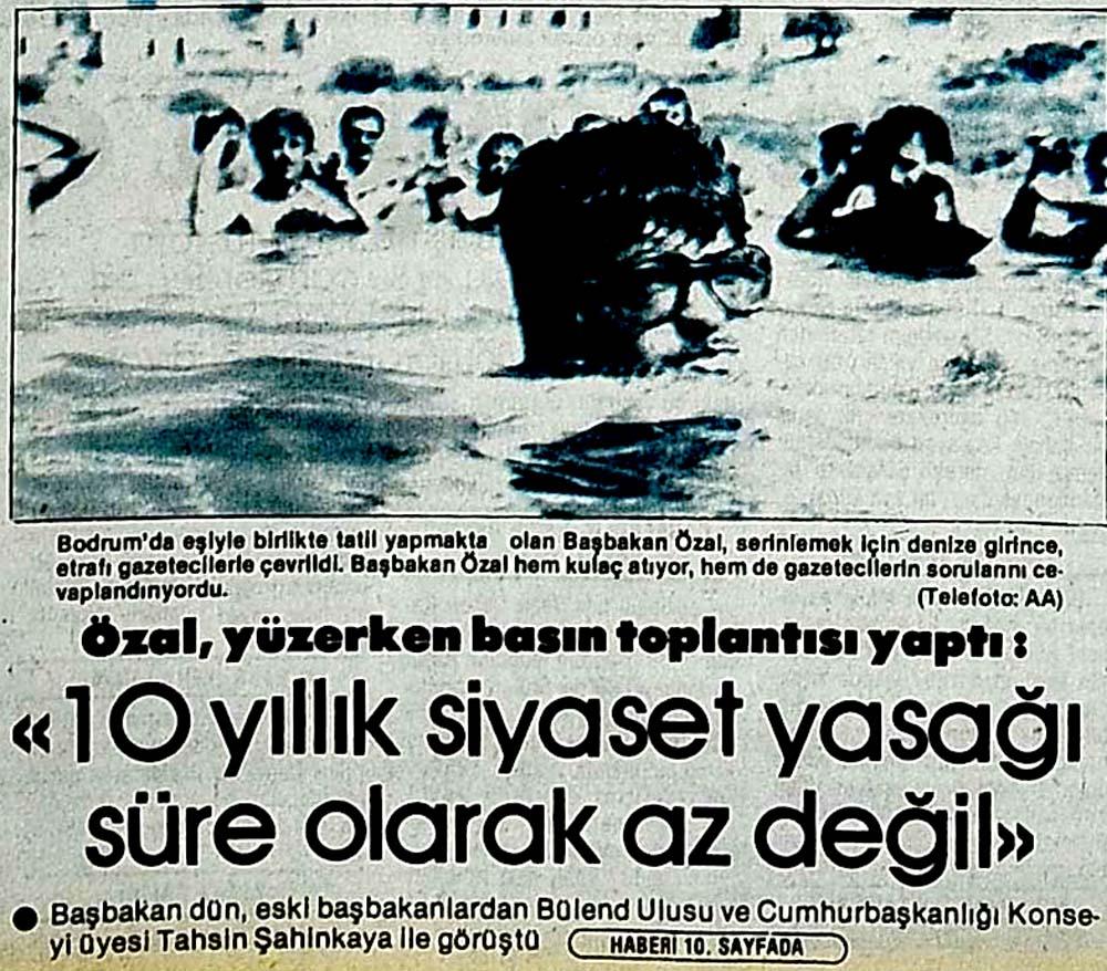 Özal, yüzerken basın toplantısı yaptı: