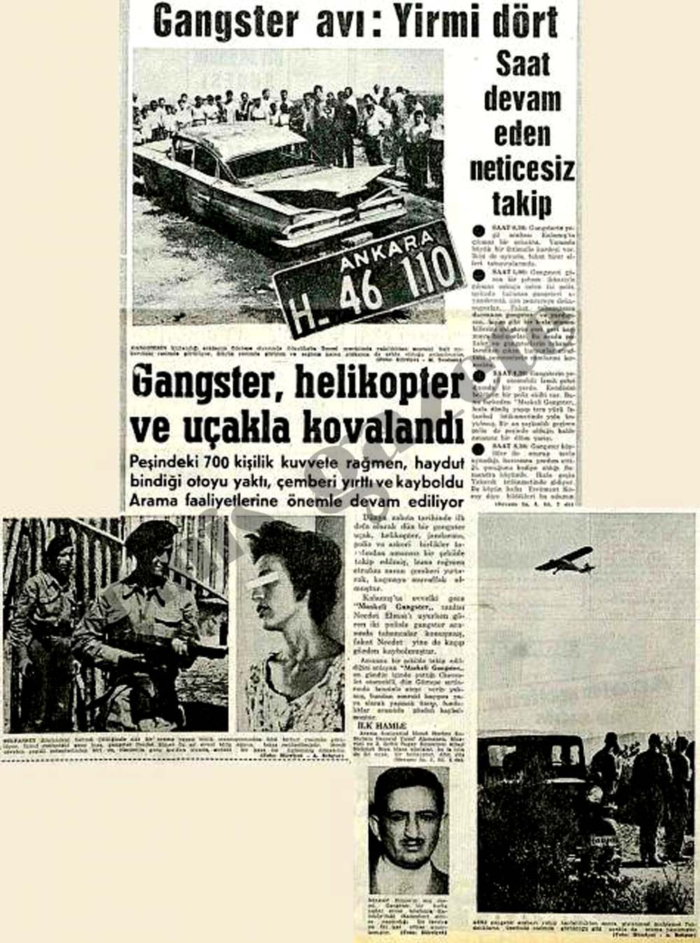 Dünya zabıta tarihinde ilk defa gangster, helikopter ve uçakla kovalandı