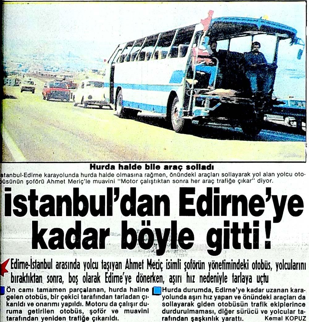 İstanbul'dan Edirne'ye kadar böyle gitti!