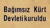 Bağımsız Kürt Devleti kuruldu