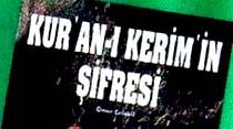 Kuran-ı Kerim'in şifresini çözdüm