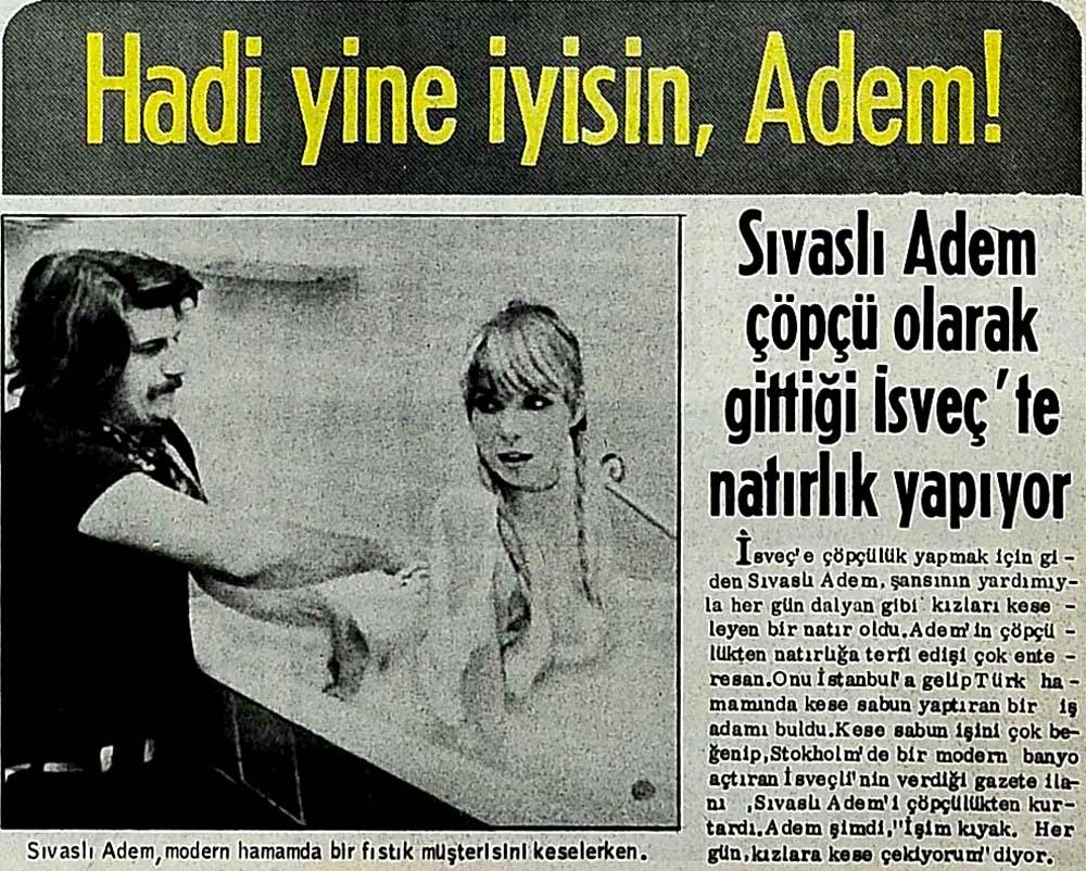 Hadi yine iyisin, Adem!