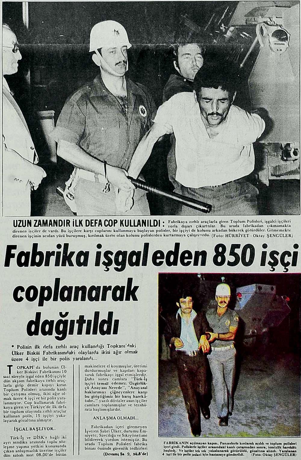 Fabrika işgal eden 850 işçi coplanarak dağıtıldı