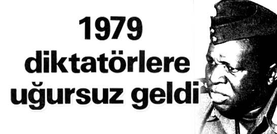 1979 diktatörlere uğursuz geldi