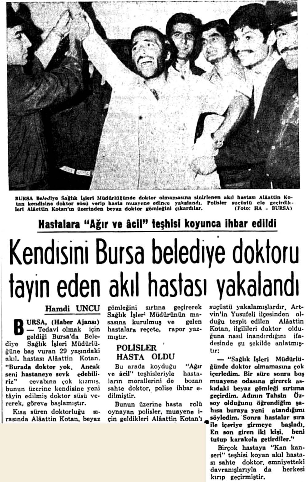 Kendisini Bursa belediye doktoru tayin eden akıl hastası yakalandı