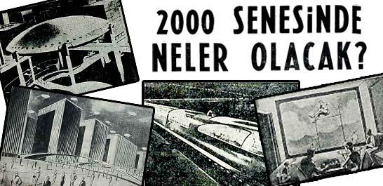 2000 senesinde neler olacak?