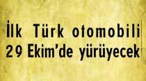 İlk Türk otomobili 29 Ekim'de yürüyecek