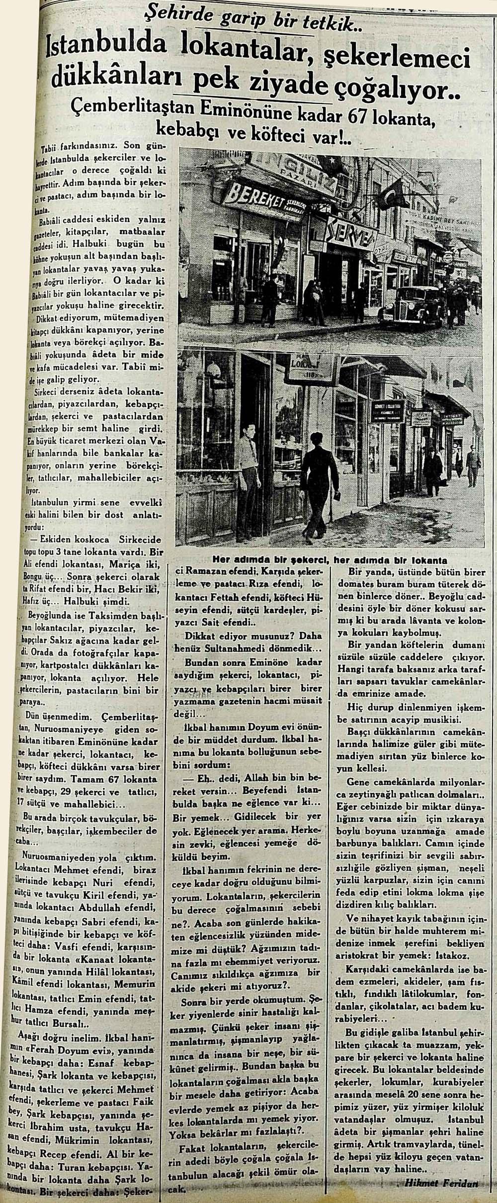 İstanbulda lokantalar, şekerlemeci dükkanları pek ziyade çoğalıyor..