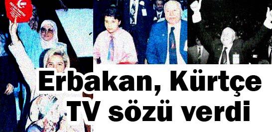 Erbakan, Kürtçe TV sözü verdi