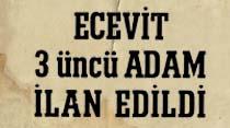 Atatürk ve İnönü'den sonra Ecevit 3 üncü Adam ilan edildi