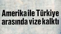 Amerika ile Türkiye arasında vize kalktı