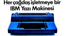 Her çağdaş işletmeye bir IBM Yazı Makinesi