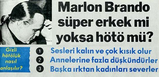 Marlon Brando süper erkek mi yoksa hötö mü?