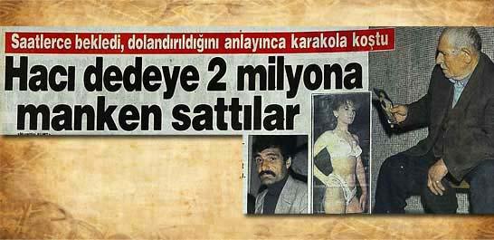 Hacı dedeye 2 milyona manken sattılar