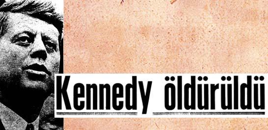 Kennedy öldürüldü