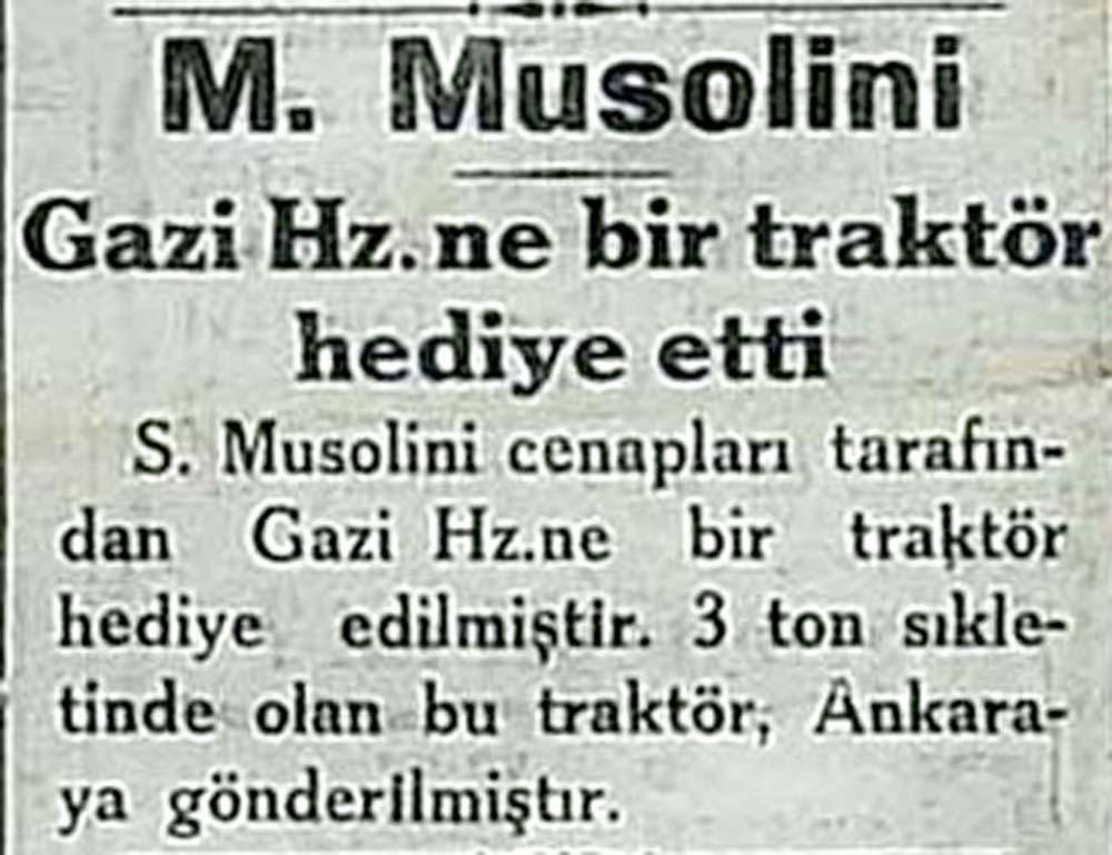 M.Musolini Gazi Hz.ne bir traktör hediye etti