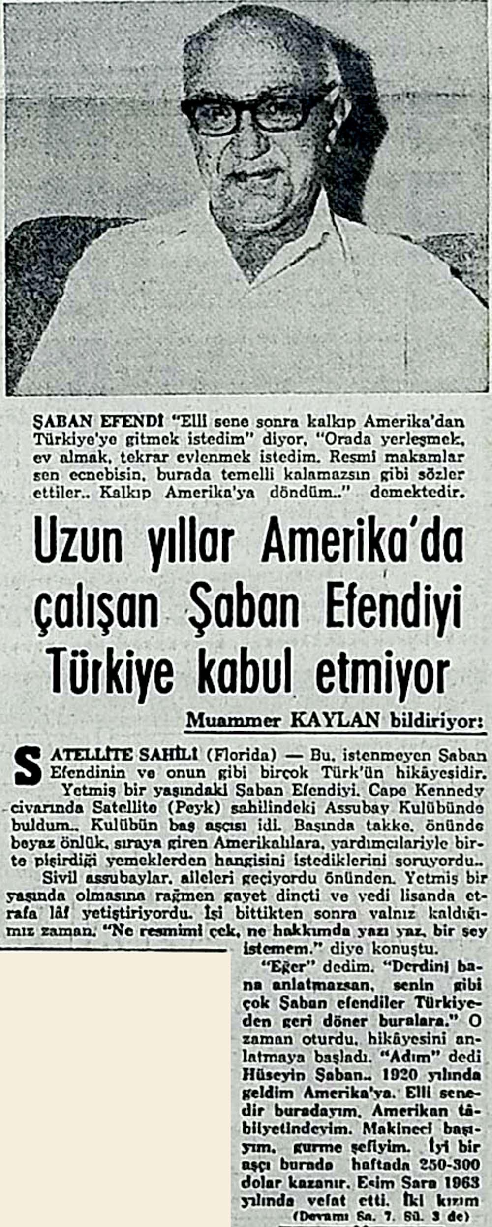 Uzun yıllar Amerika'da çalışan Şaban Efendiyi Türkiye kabul etmiyor