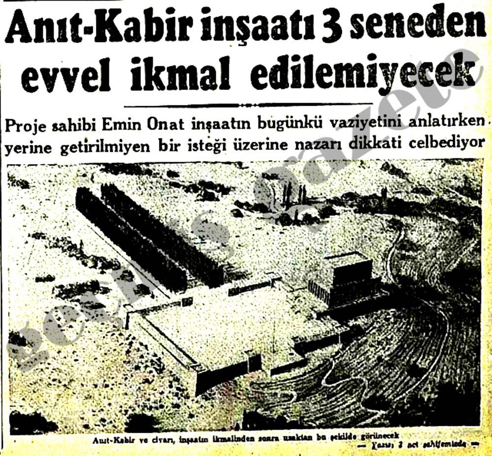 Anıt-Kabir inşaatı 3 seneden evvel ikmal edilemiyecek