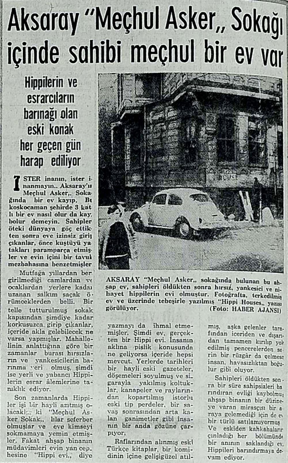 Aksaray ''Meçhul Asker'' Sokağı içinde sahibi meçhul bir ev var