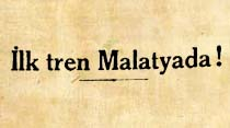 İlk tren Malatyada!