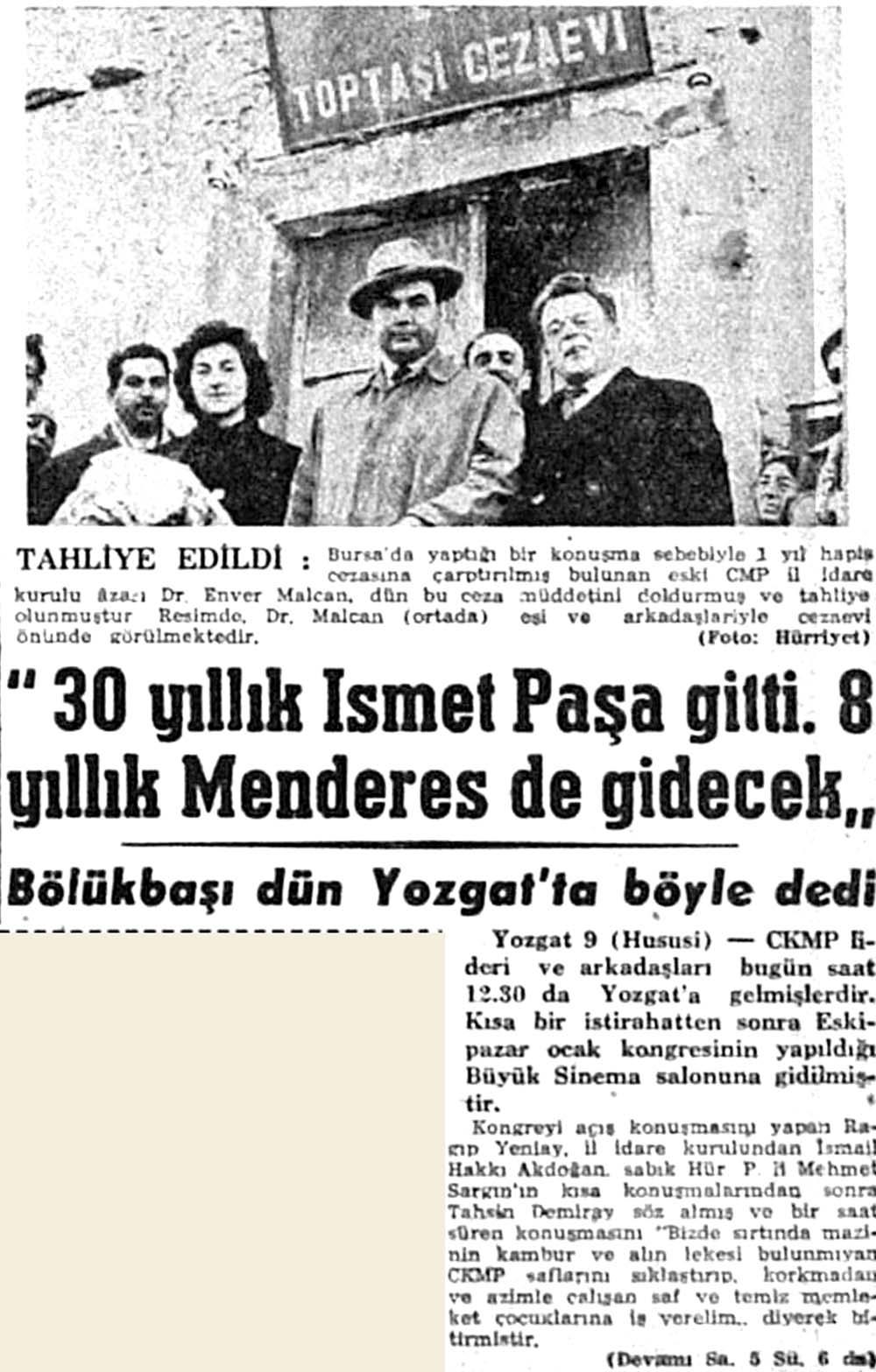 """""""30 yıllık İsmet Paşa gitti. 8 yıllık Menderes de gidecek"""""""