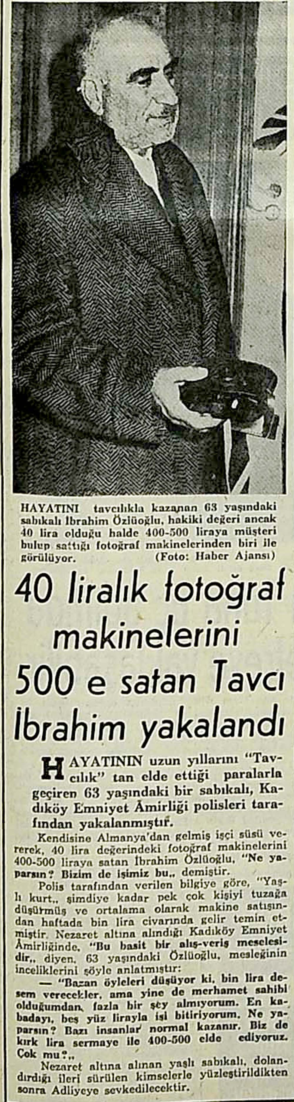 40 liralık fotoğraf makinelerini 500 e satan Tavcı İbrahim yakalandı