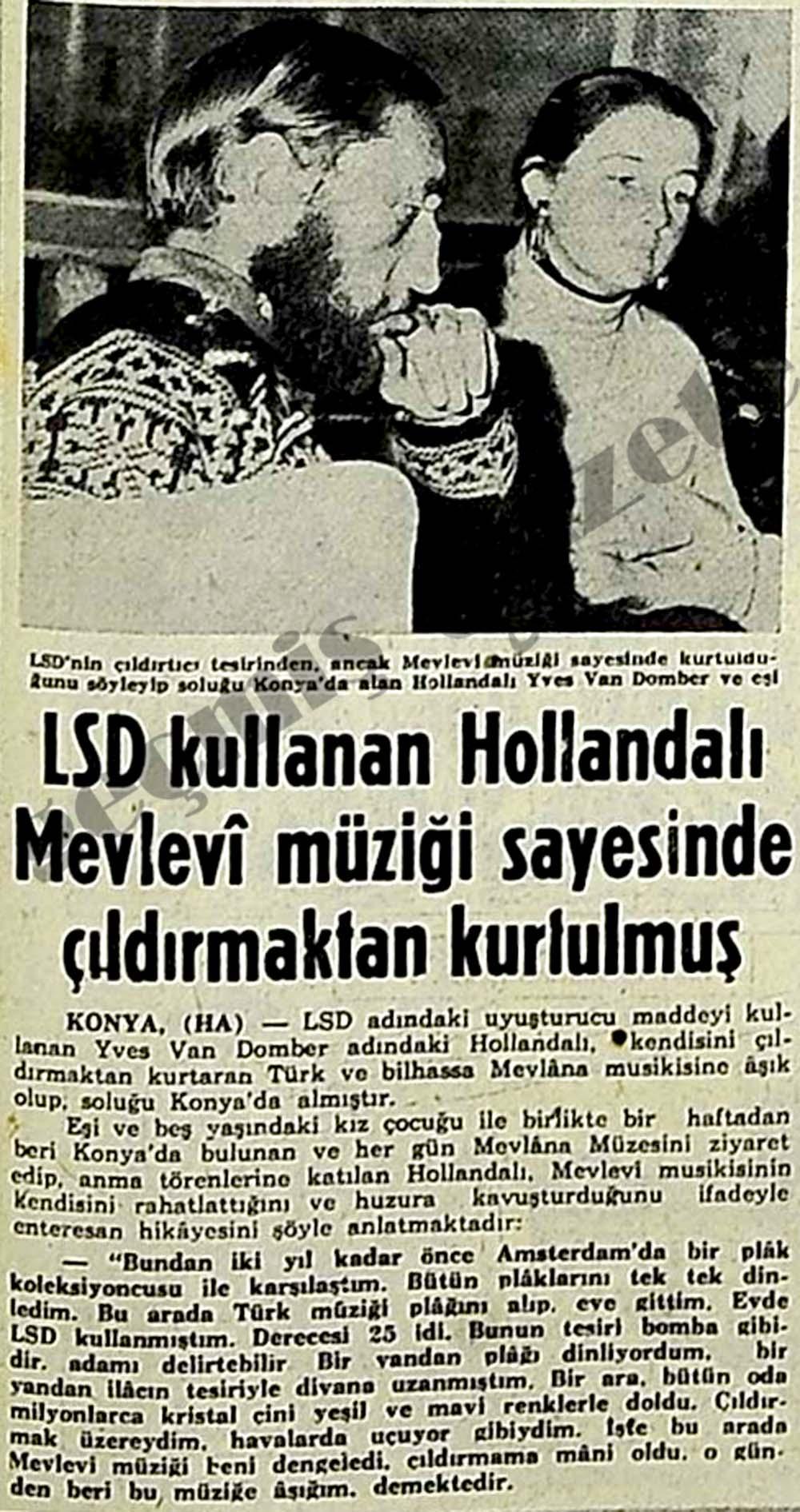 LSD kullanan Hollandalı Mevlevi müziği sayesinde çıldırmaktan kurtulmuş