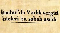 İstanbul'da Varlık vergisi listeleri bu sabah asıldı