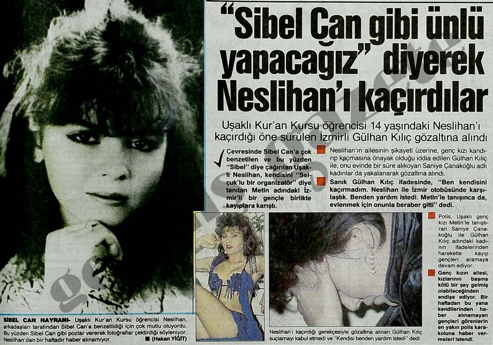 """""""Sibel Can gibi ünlü yapacağız"""" diyerek Neslihan'ı kaçırdılar"""