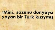"""""""Mini"""" sözünü dünyaya yayan bir Türk kızıymış"""