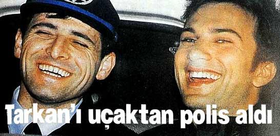 Tarkan'ı uçaktan polis aldı