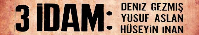 3 İdam: Deniz Gezmiş, Yusuf Aslan, Hüseyin İnan