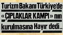 """Turizm Bakanı Türkiye'de """"Çıplaklar Kampı""""nın kurulmasına Hayır dedi..."""