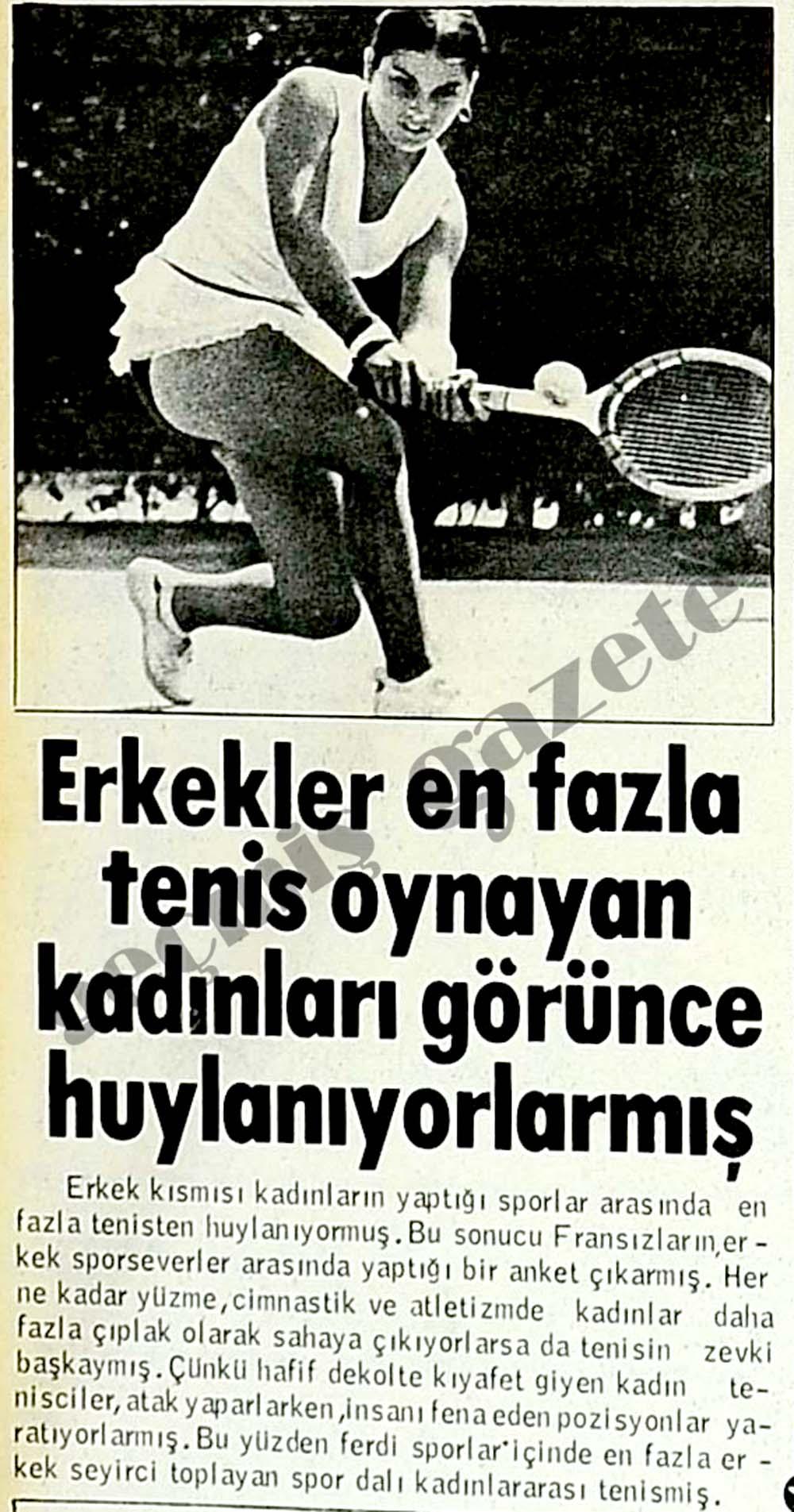 Erkekler en fazla tenis oynayan kadınları görünce huylanıyorlarmış