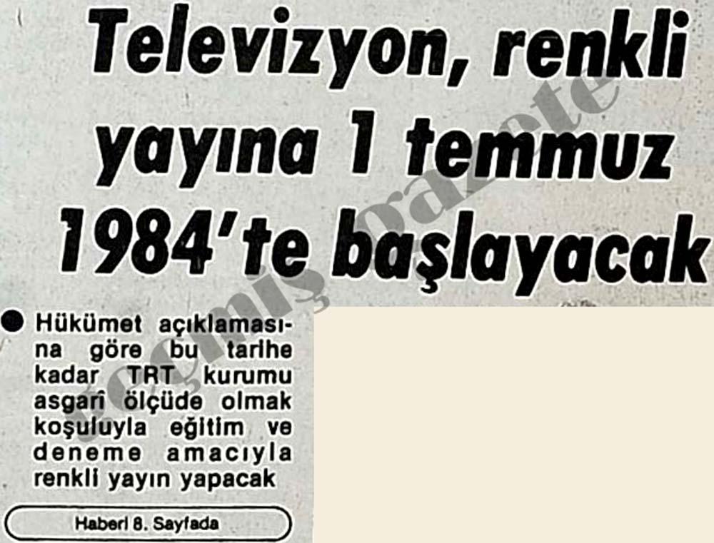 Televizyon, renkli yayına 1 temmuz 1984'te başlayacak