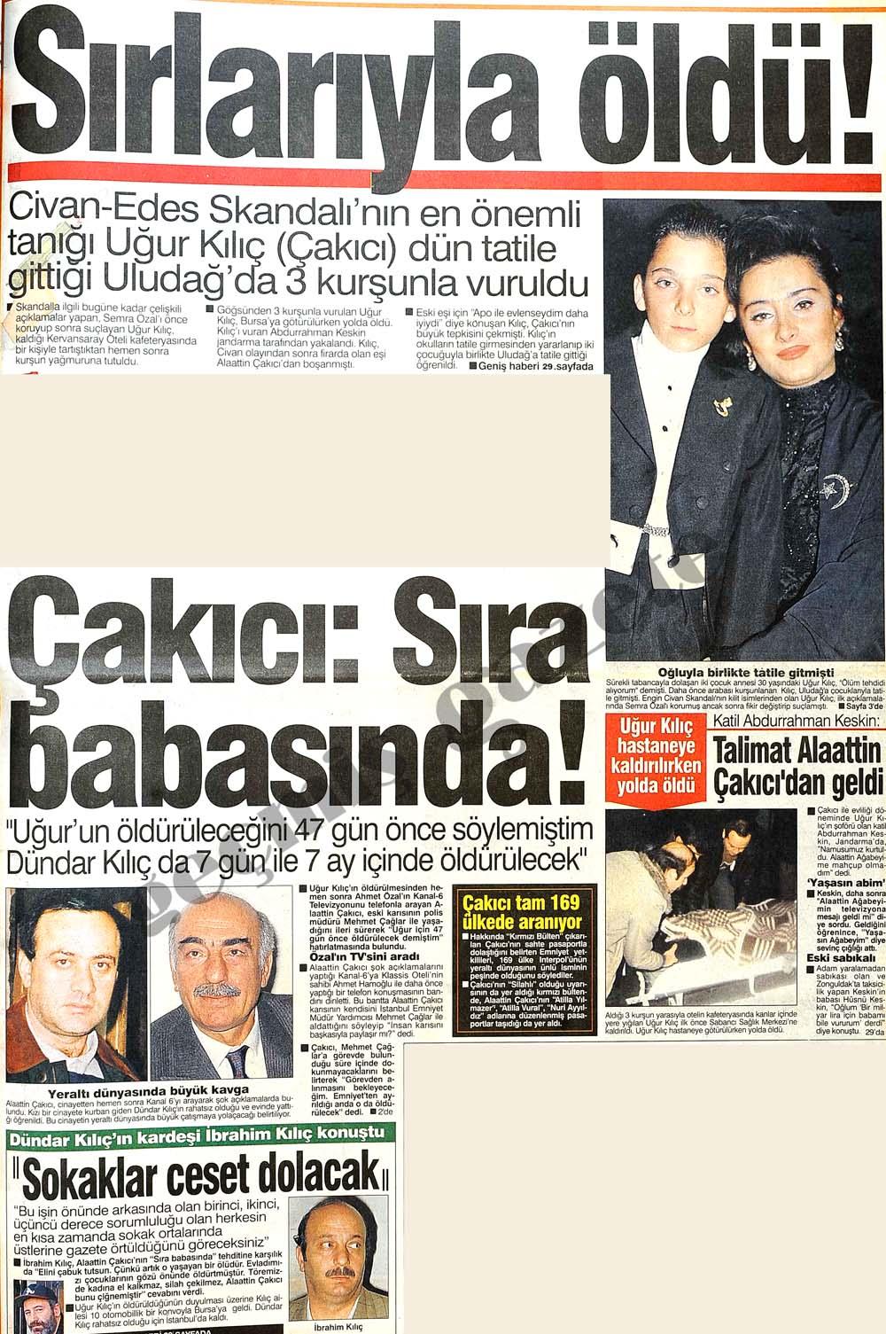 Uğur Kılıç (Çakıcı) dün tatile gittiği Uludağ'da 3 kurşunla vuruldu