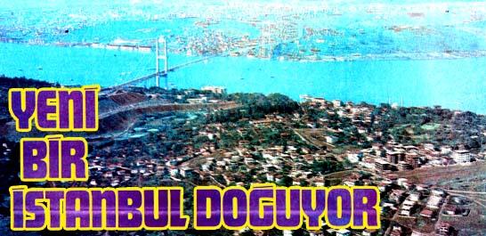 Yeni bir İstanbul doğuyor