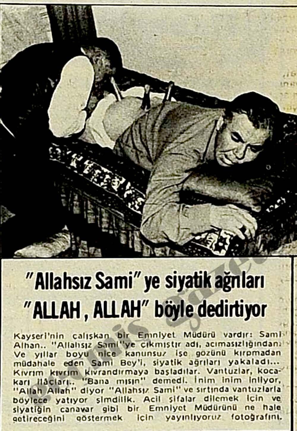 """""""Allahsız Sami""""ye siyatik ağrıları """"ALLAH, ALLAH"""" böyle dedirtiyor"""