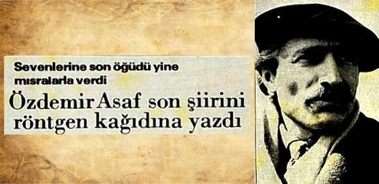 Özdemir Asaf son şiirini röntgen kağıdına yazdı
