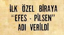 """İlk özel biraya """"Efes-Pilsen"""" adı verildi"""