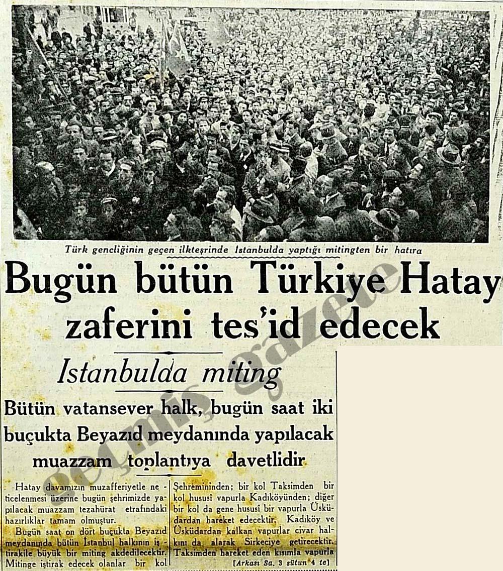 Bugün bütün Türkiye Hatay zaferini tes'id edecek