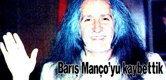 Barış Manço'yu kaybettik