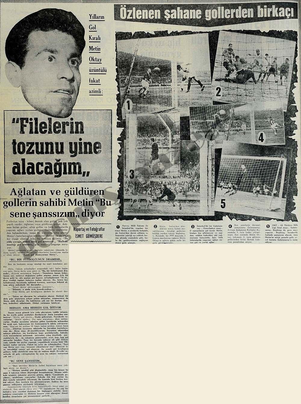 """Yılların Gol Kralı Metin Oktay üzüntülü fakat azimli: """"Filelerin tozunu yine alacağım"""""""