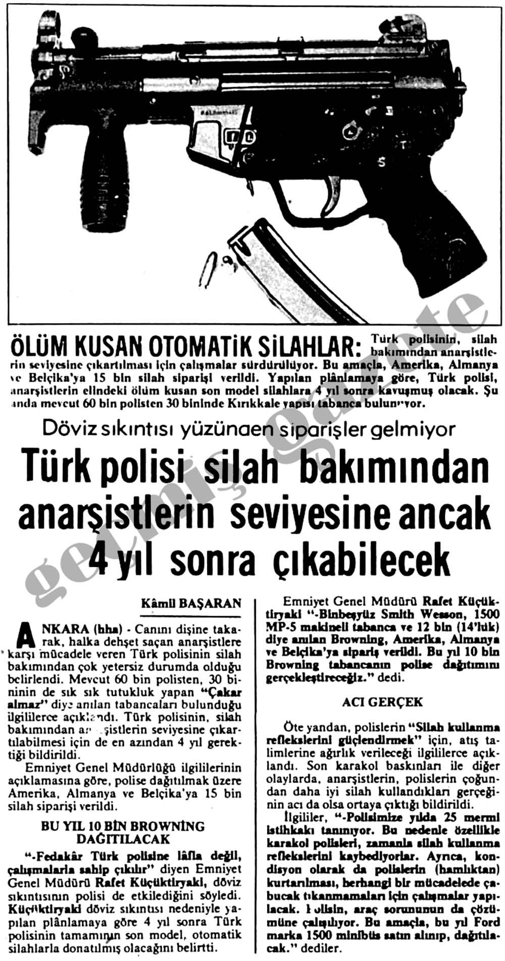 Türk polisi silah bakımından anarşistlerin seviyesine ancak 4 yıl sonra çıkabilecek