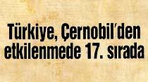 Türkiye, Çernobil'den etkilenmede 17.sırada
