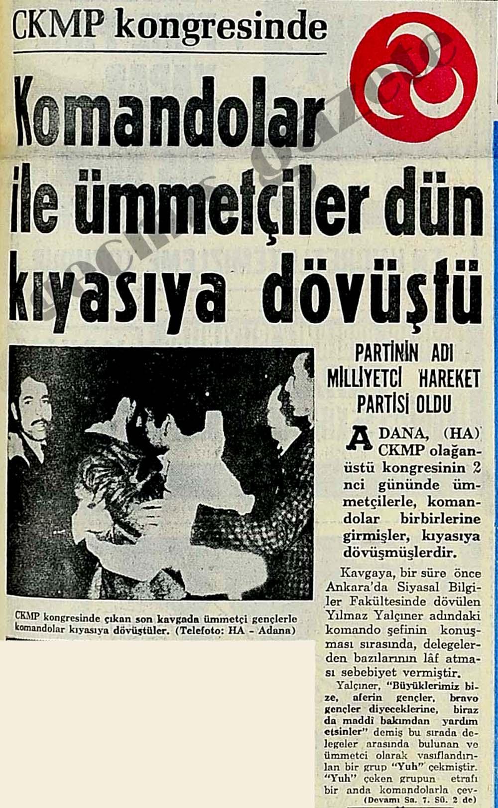 CKMP kongresinde Komandolar ile ümmetçiler dün kıyasıya dövüştü