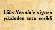 Lüks Nermin'e sigara yüzünden ceza verildi